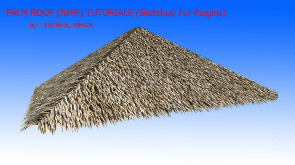 Nipa Roof Tutorials For Sketchup