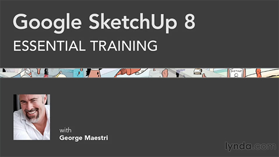 Google SketchUp 8 Essential Training