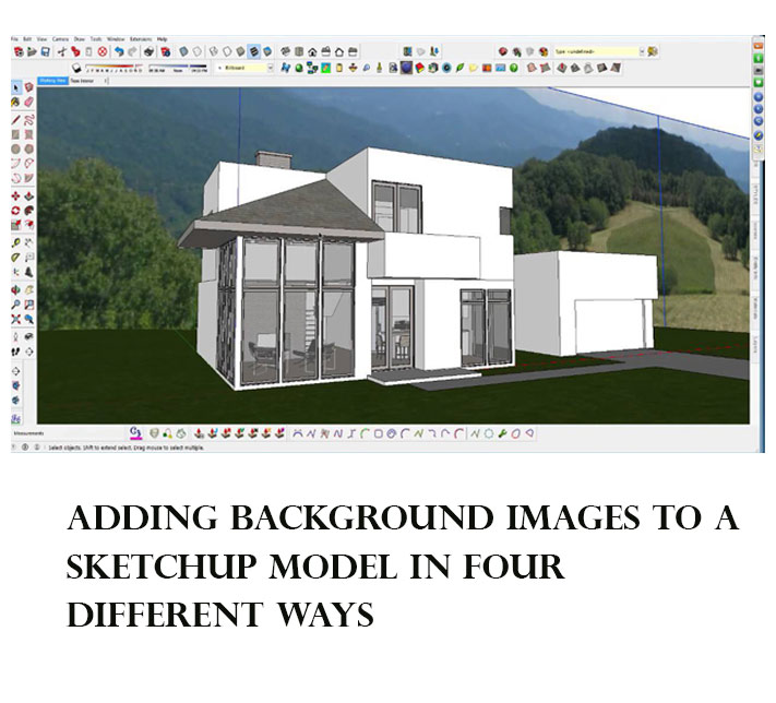 Adding background images to a SketchUp model in four different ways