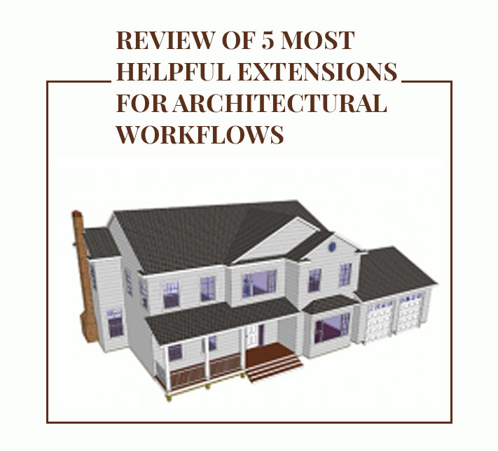 Review of 5 most helpful extensions for architectural workflows
